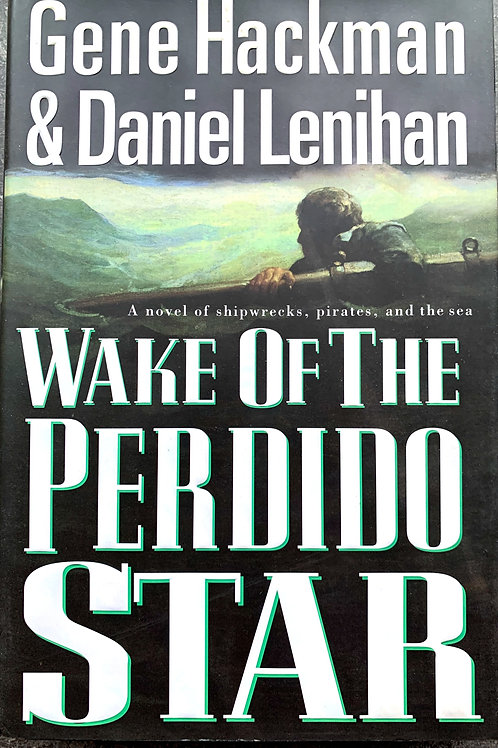 Wake of the Perdido Star, by Hackman & Lenihan (signed)