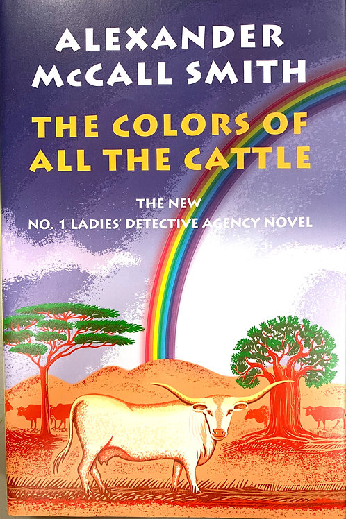 The Colors of All The Cattle, by Alexander McCall Smith