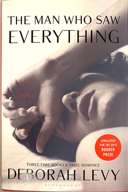 The Man Who Saw Everything, by Deborah Levy