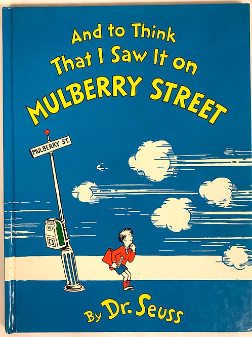 "Dr. Seuss' ""And to Think That I Saw it on Mulberry Street"""