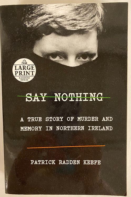 """Say Nothing"" Large Print"