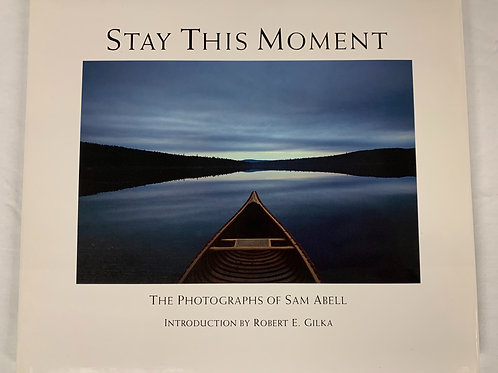 Sam Abell:  Stay This Moment