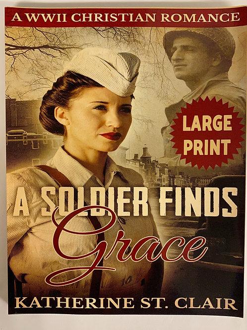 """""""A Soldier Finds Grace"""" Large Print Fiction"""