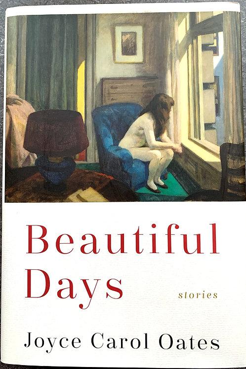Beautiful Days, by Joyce Carol Oates (signed)