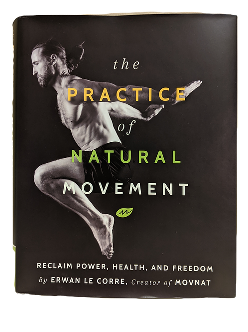 """The Practice of Natural Movement"""