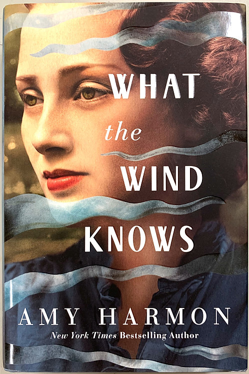 What the Wind Knows, by Amy Harmon