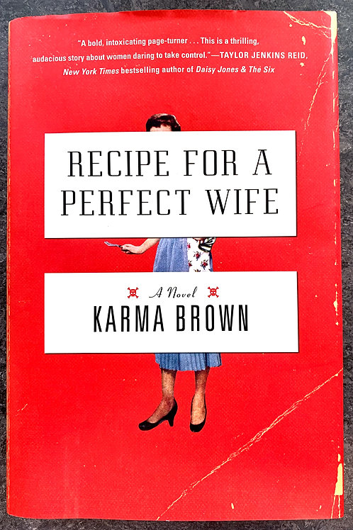 Recipe for a Perfect Wife, by Karma Brown