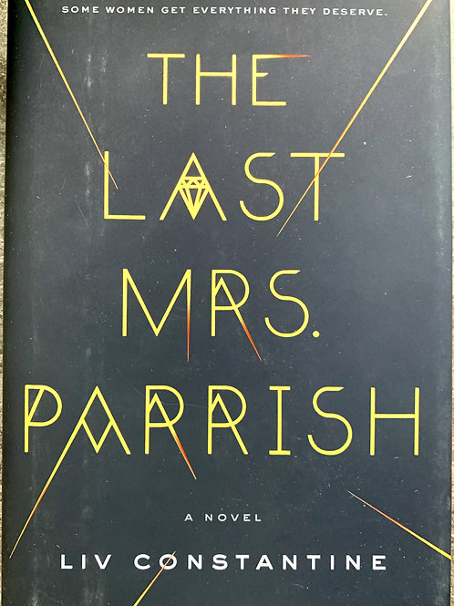 The Last Mrs. Parrish, by Liv Constantine (signed)