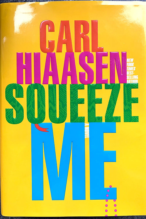 Squeeze Me, by Carl Hiaasen