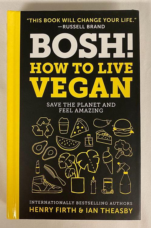 """Bosh! How to Live Vegan"""