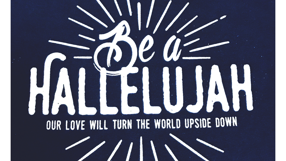 Be A Hallelujah T-Shirt