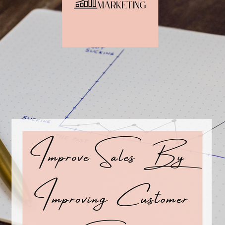 Improve Sales by Improving Customer Service.
