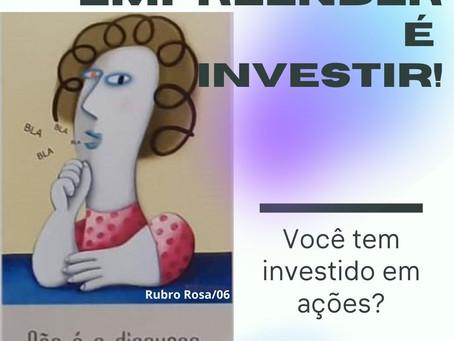 Série Empreender é Investir...
