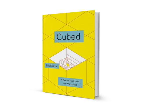Book Review: 'Cubed: A Secret History of the Workplace' by Nikil Saval