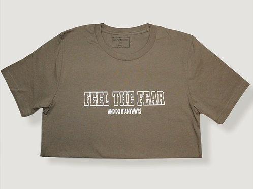 """FEEL THE FEAR & DO IT ANYWAYS"" T-shirt"