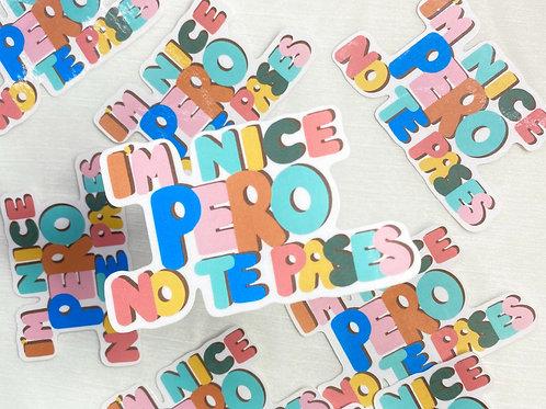 """"""" I'm nice pero no te pases"""" Sticker"""