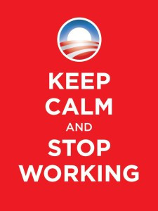 Keep Calm and Stop Working