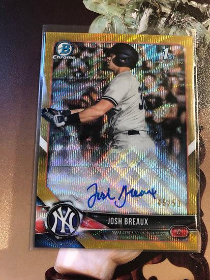 2018 Bowman Chrome Josh Breaux AUTO RC Gold Wave Ref #d 49/50 Autograph Yankees*