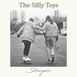 The Silly Toys  Strangers