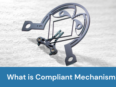 What is a Compliant Mechanism?