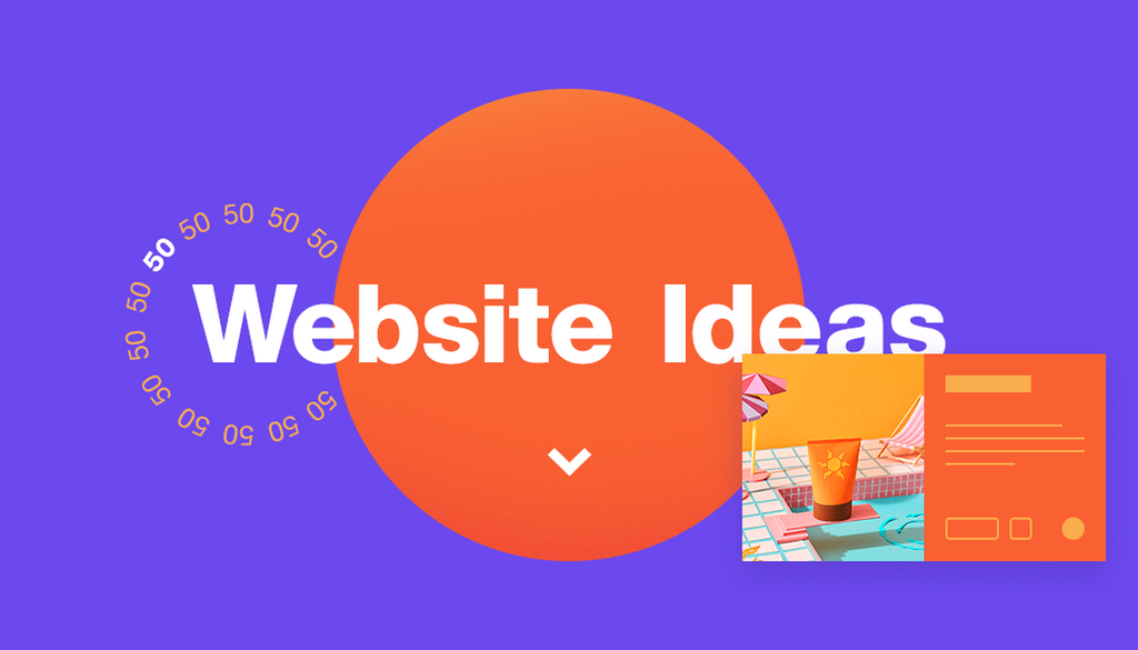 50 Website Ideas for Creating Your Own Site