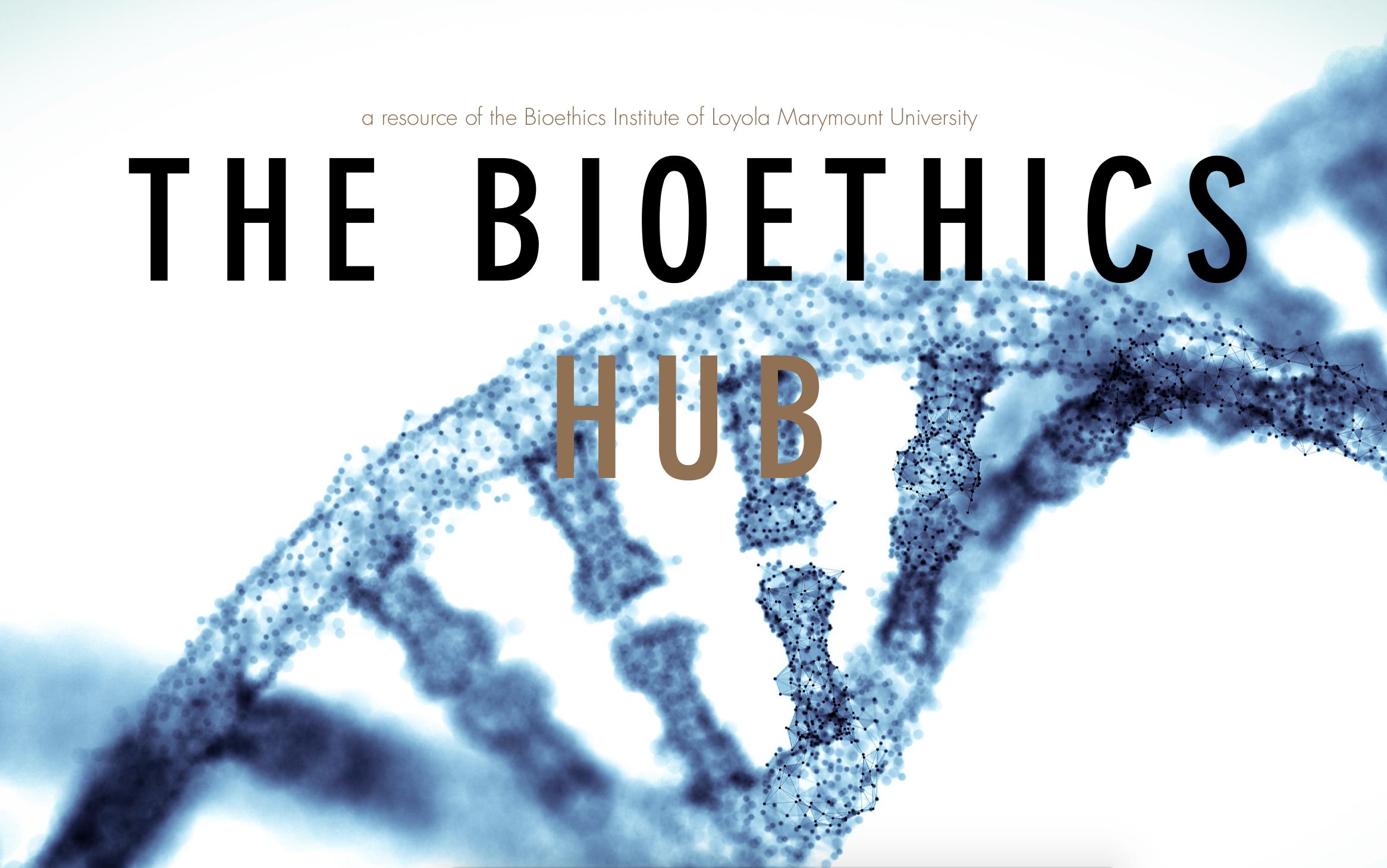 Bioethics   Los Angeles   Bioethics-hub   Stephenson- Choosy