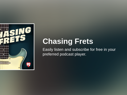Chasing Frets: Your Favorite Player Should be You