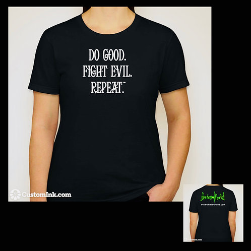Do Good. Fight Evil. Repeat. T-Shirt (women)