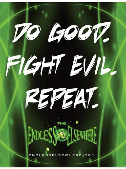 Do Good. Fight Evil. Repeat. Magnet