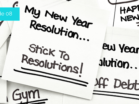 #08 The reason why you don't follow through on your New Year's resolutions!