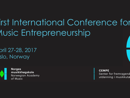 Thoughts on the 1st Int'l Conference on Music Entrepreneurship, Oslo-Norway