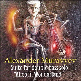 """Alexander Muravyev """"Alice in Wonderland"""" Suite for Double Bass Solo"""