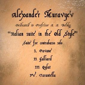 "Alexander Muravyev ""Italian Suite in Old Stile"" for Double Bass Solo"