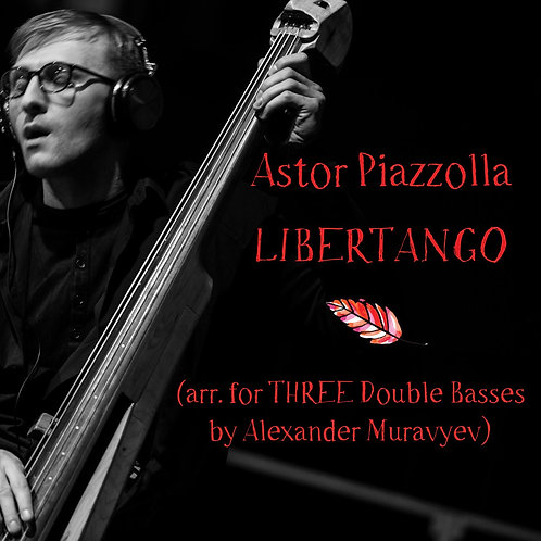 """A. Piazzolla """"Libertango"""" (for three Double Basses) FREE!!! /p-ra,parts/"""