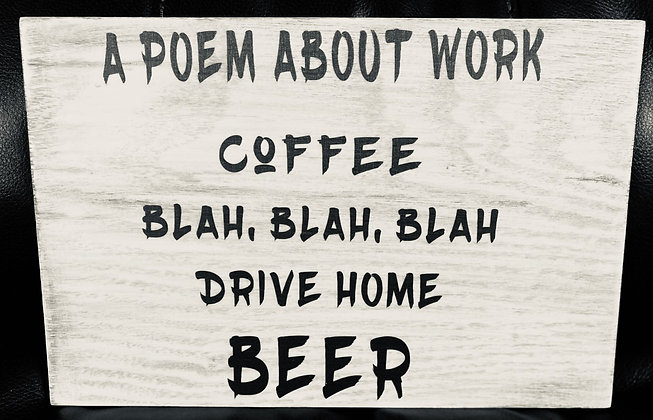 A Poem About Work Wood Sign