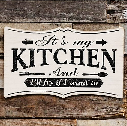 """""""IT'S MY KITCHEN"""" WOOD SIGN"""