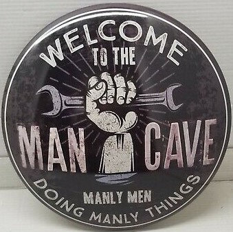 Welcome to the Man Cave Round Metal Sign