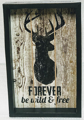 Forever Be Wild & Free Deer Wood Sign