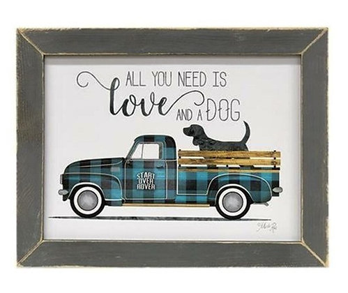 """ALL YOU NEED IS LOVE AND A DOG"" WITH GRAY FRAME"