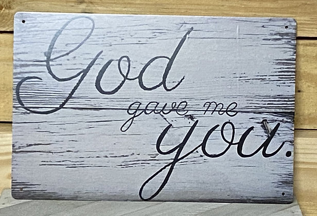 God Gave Me You Tin Sign--**SOLD AS IS**