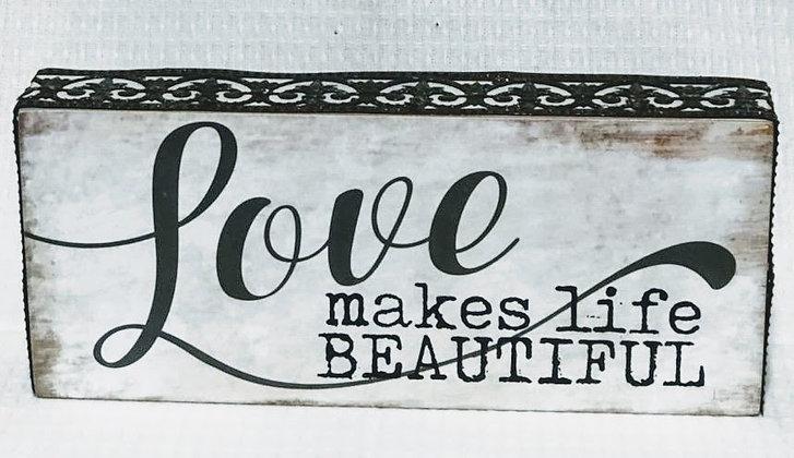 Love Makes Life Beautiful Wood Box Sign
