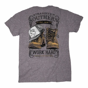 Straight Up Southern Work Hard T-Shirt