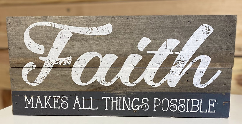 Faith Makes All Things Possible Wood Box Sign