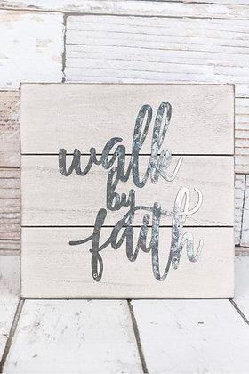 10 x 10 Walk By Faith Wood Plank Sign