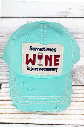 Distressed Mint Blue Sometimes Wine is Just Necessary Cap