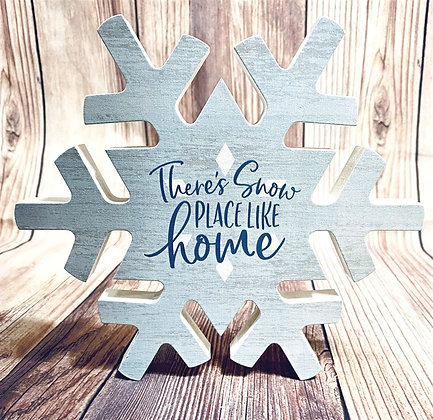THERE'S SNOW PLACE LIKE HOME SNOWFLAKE SIGN