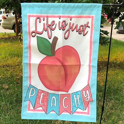 Life Is Just Peachy Garden Flag