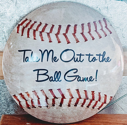 Take Me Out To The Ballgame Round Sign