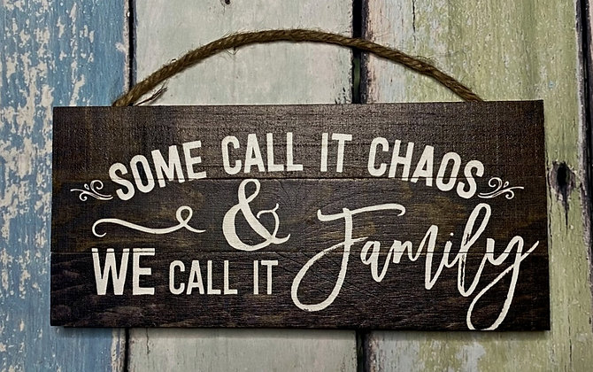 Some Call It Chaos & We Call It Family Wood Sign