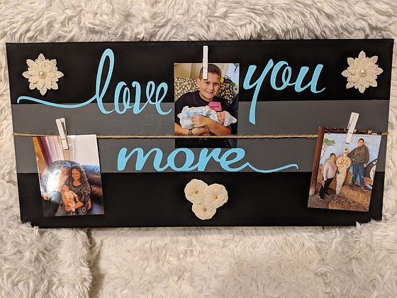 12x24 Black and gray love you more canvas picture holder wall hanging